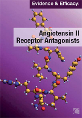 Cover image for Evidence & Efficacy: Angiotensin II Receptor Antagonists